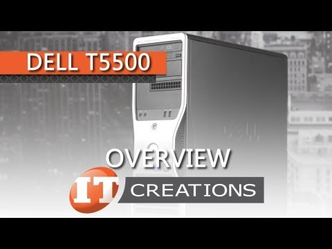 Dell Precision T5500 Workstation Review | IT Creations