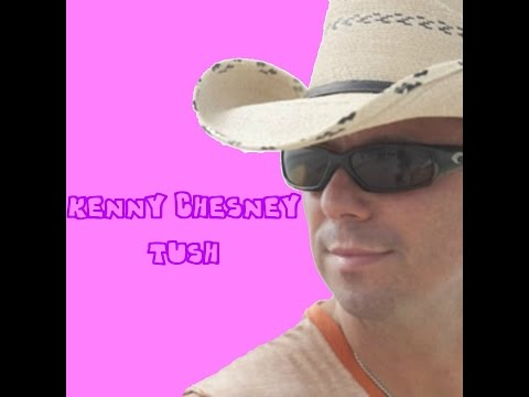 Kenny Chesney - Tush