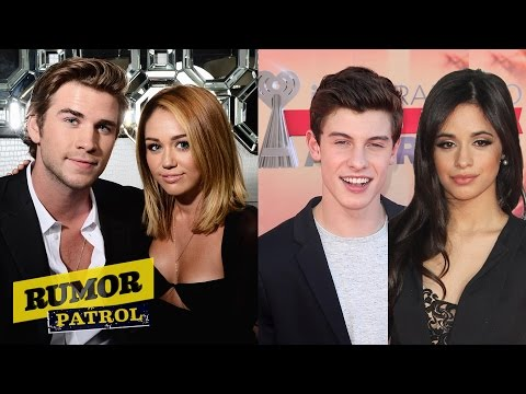 Miley Cyrus & Liam Hemsworth REUNITED? Camila Cabello Dating Shawn Mendes? RUMOR PATROL