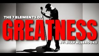 THE 7 ELEMENTS OF GREATNESS Feat. Billy Alsbrooks (NEW Best of The Best Motivational Video HD)