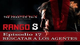 Metal Gear Solid V: The Phantom Pain - Rango S - Episodio 17: Rescatar a los agentes