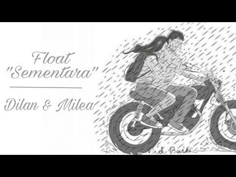 Float - Sementara (unofficial musicvideo Dilan version + lirik)