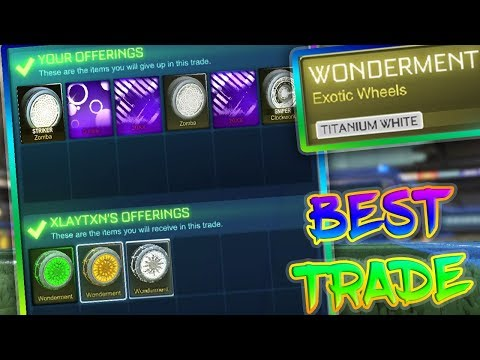 BEST TRADE FOR PAINTED WONDERMENTS   WHITE WONDERMENTS AND MORE   Rocket League