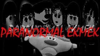 Elmır'ın Yeni Korku Filmi: PARANORMAL EKMEK