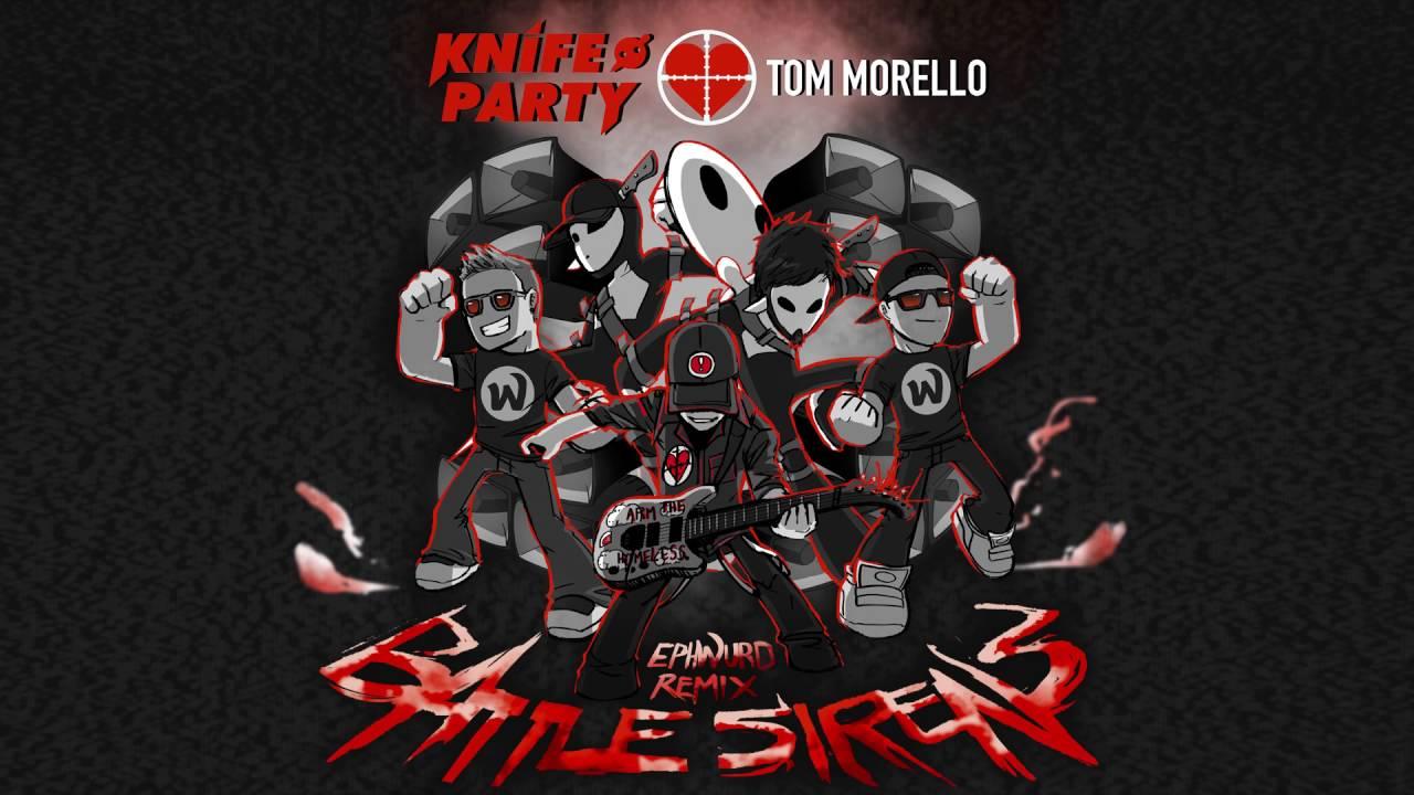 Knife Party & Tom Morello - Battle Sirens (Ephwurd Remix)