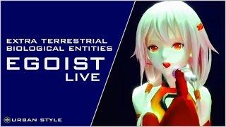 EGOIST【LIVE】/ Extra terrestrial Biological Entities (LIVE-02)