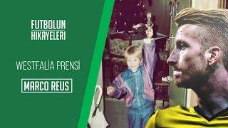 Marco Reus'un Hikayesi | Westfalia Prensi | Futbolun Hikayeleri