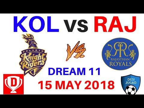 KOL vs RAJ Dream 11 Cricket IPL 15 May 2018  Kolkata  vs Rajasthan  playing 11 probable 11