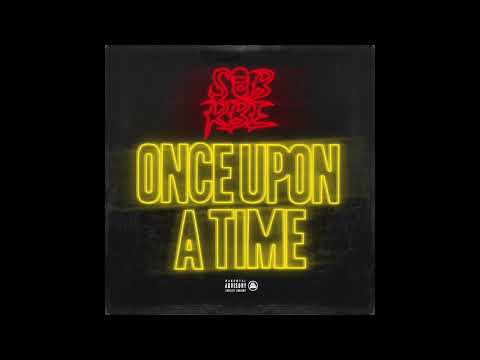 SOB X RBE - Once Upon A Time (Official Audio)