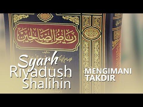 Kitab Riyadush Shalihin: Mengimani Takdir 1 - Ust. Aris Munandar