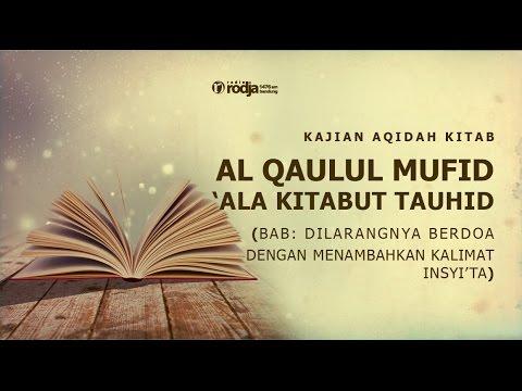 Al Qaulul Mufid 'Ala KItabut Tauhid | Bab Dilarangnya Berdoa....| Ustadz Abu Haidar As Sundawy