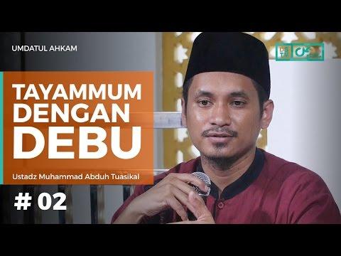 Umdatul Ahkam (02) : Tayamum Dengan Debu - Ustadz M Abduh Tuasikal