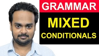 MIXED CONDITIONALS - English Grammar Lesson - Mixed Verb Tenses in If-Clauses - Advanced Grammar