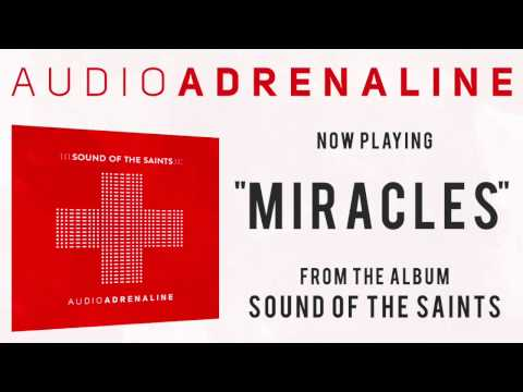 Audio Adrenaline - Miracle
