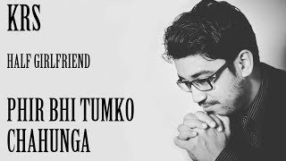 download lagu Phir Bhi Tumko Chahunga Karaoke  Half Girlfriend  gratis