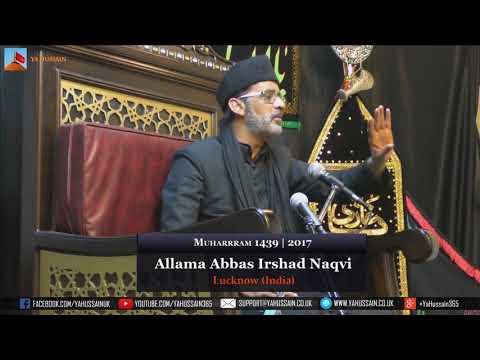 7th Muharram 1439 | 2017 - Allama Abbas Irshad Naqvi (Lucknow) - Northampton (UK)