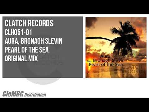 Aura, Bronagh Slevin  Pearl Of The Sea Original Mix CLH051