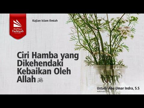 Kajian Ilmiah Tematik CIRI HAMBA YANG DIKEHENDAKI KEBAIKAN OLEH ALLAH | Ustadz Abu Umar Indra