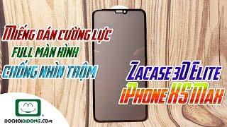 Miếng dán cường lực full màn hình iPhone XS Max Zacase 3D Elite chống nhìn trộm