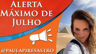 ALERTAS URGENTES DE JULHO - POR PAULA PIRES