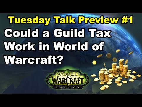 Could a Guild Tax Work in World of Warcraft? Tuesday Talk Preview #1