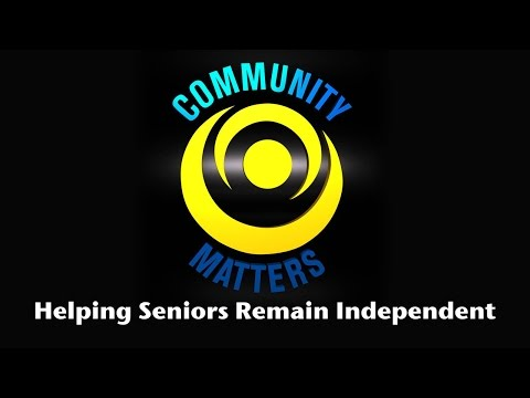 Community Matters - Helping Seniors Remain Independent