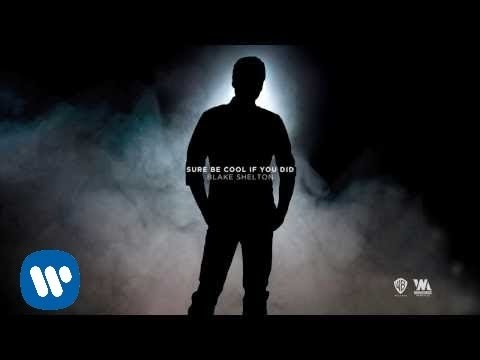 Blake Shelton - Sure Be Cool If You Did (Official Audio) Music Videos