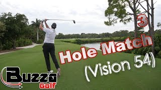 3 Hole Match (tempo and ball flight, Vision 54)