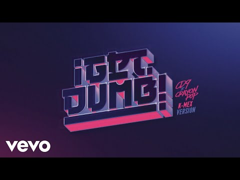 CD9 - Get Dumb (K - Mex Version [Cover Audio]) ft. Crayon Pop