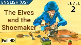The Elves and the Shoemaker: Learn English (US) with subtitles - Story for Children