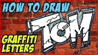 How to Draw Graffiti Letters Tom | MAT