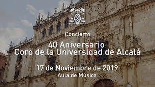 Concierto del 40 Aniversario del Coro de la Universidad de Alcalá · 17/11/2019