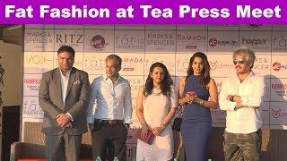 Fat Fashion at Tea Press Meet | Chennai