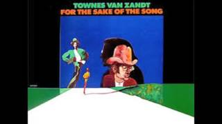 Watch Townes Van Zandt All Your Young Servants video