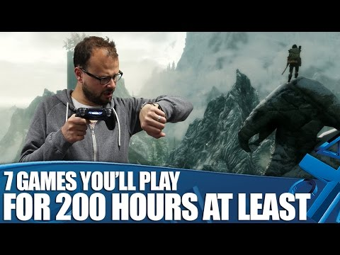 7 Massive Games You'll Play For 200 Hours (At Least)