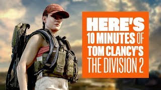 10 minutes of The Division 2 Gameplay - The Division 2 4K Gameplay E3 2018