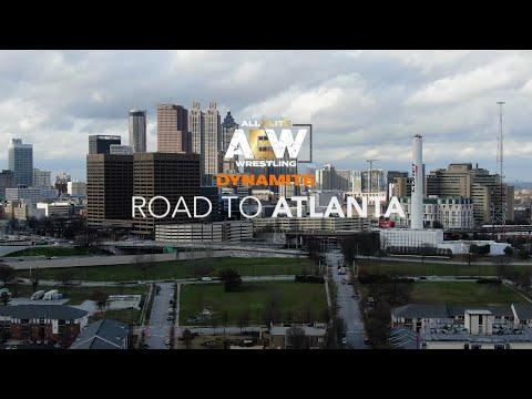 AEW ROAD TO ATLANTA | AEW DYNAMITE