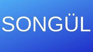 Songül İsminin Anlamı
