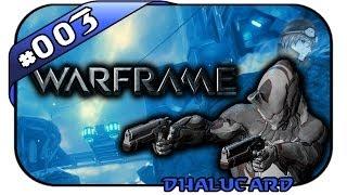 Warframe #003 - Deutsch German - Mit Style und roher Gewalt - Let's Play Warframe