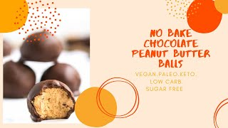 Keto desserts that actually taste good - NO BAKE KETO CHOCOLATE PEANUT BUTTER BALLS