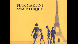 Watch Pink Martini Sympathique video