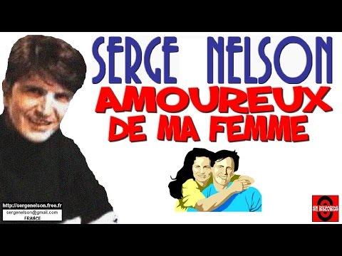 AMOUREUX DE MA FEMME - Serge Nelson
