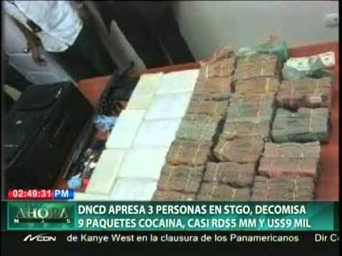 DNCD apresa 3 personas en Santiago, decomisa 9 paquetes cocaína, casi RD$ 5 MM y US$ 9 mil