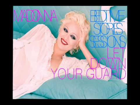 Madonna - Let Down Your Guard