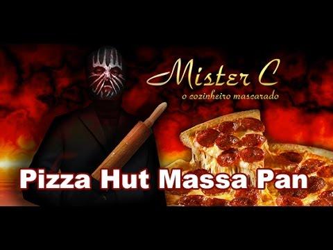 Como fazer Pizza Hut (Massa Pan) - Mr. C