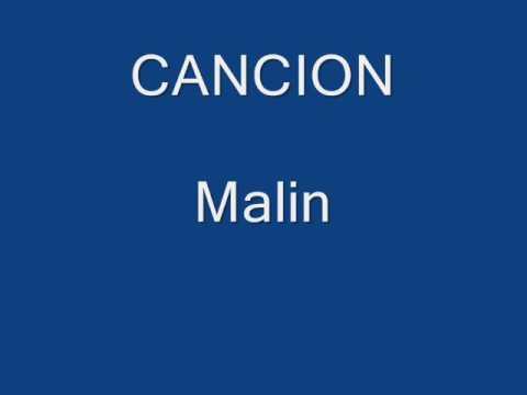 , Los carnales, Malin