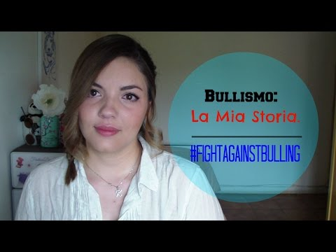 Bullismo: La mia Storia || #FightAgainstBullying