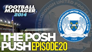 The Posh Push - Ep.20 Nightmare. | Football Manager 2014