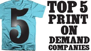 Top 5 Print On Demand T-shirt Companies