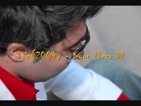 Tum(2004) - Kyon Mera Dil